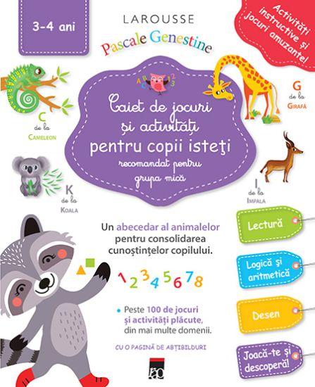 Caiet de jocuri și activități pentru copii isteți 3-4 ani (grupa mică)