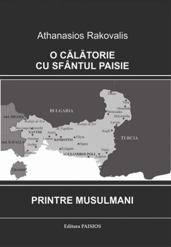 O călătorie cu Sfântul Paisie printre musulmani