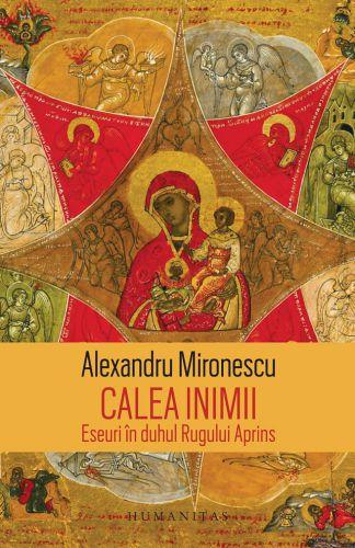 Calea inimii - Alexandru Mironescu (CARTE)