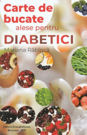 Carte de bucate alese pentru diabetici - Mariana Rabinca (CARTE)