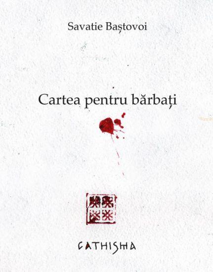 Cartea pentru bărbați - Savatie  Bastovoi (Stefan) (CARTE)