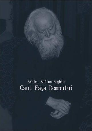 Caut Fața Domnului - Arhim. Sofian Boghiu (CARTE)