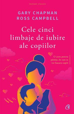 Cele cinci limbaje de iubire ale copiilor - Gary Chapman (CARTE)