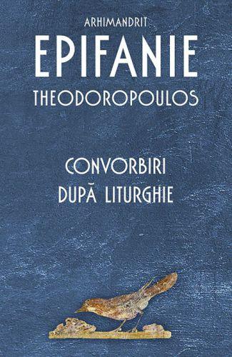 Convorbiri după Liturghie - Teodoropulos Epifanie (CĂRȚI)