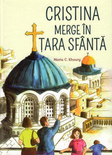 Cristina merge in Tara Sfanta - Maria C. Khoury (CARTE)