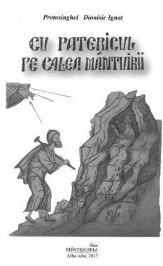 Cu Patericul pe calea mântuirii - staret Ignat Dionisie (Athos) (CĂRTI)
