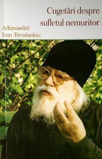 Cugetari despre sufletul nemuritor - Arhim. Ioan Krestiankin (CARTE)