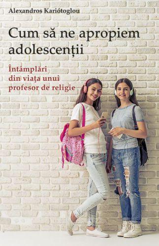 Cum să ne apropiem adolescenții