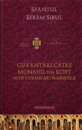 Cuvantari catre monahii din Egipt - Sfantul Efrem Sirul (CARTE)