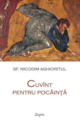Cuvînt pentru pocăinţă - Sfantul Nicodim Aghioritul (CARTE)