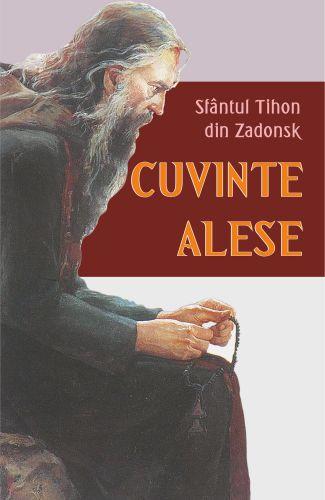 Cuvinte alese - Sfantul Tihon de Zadonsk (CARTE)