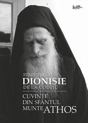Cuvinte din Sfântul Munte Athos -  Dionisie de la Colciu (CARTE)