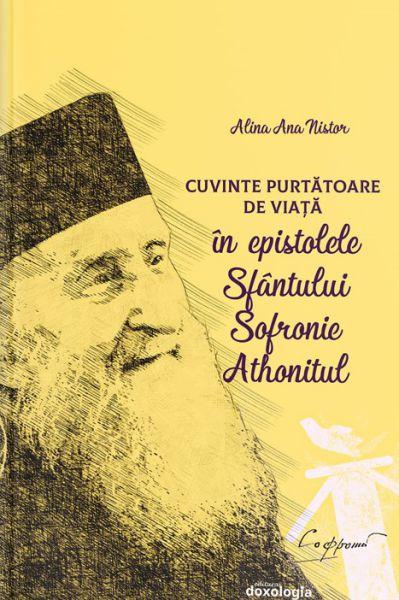 Cuvinte Purtătoare de Viață în epistolele Sfântului Sofronie Athonitul
