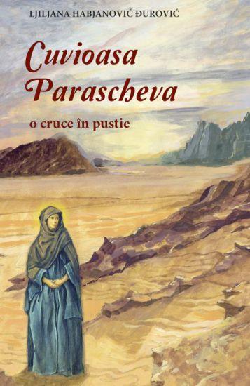 Cuvioasa Parascheva, o cruce în pustie