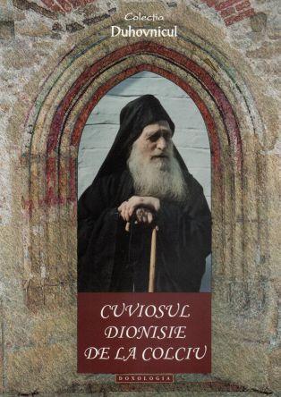 Cuviosul Dionisie de la Colciu - ierom. Nathanael Neacsu (CARTE)