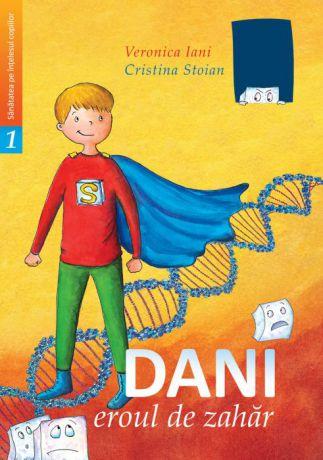 Dani, eroul de zahar