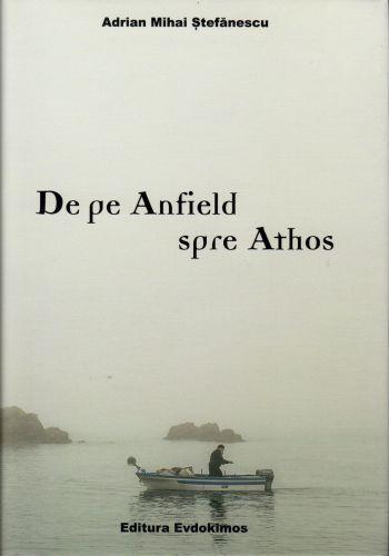 De pe Anfield spre Athos - Adrian Mihai Stefanescu (CARTE)