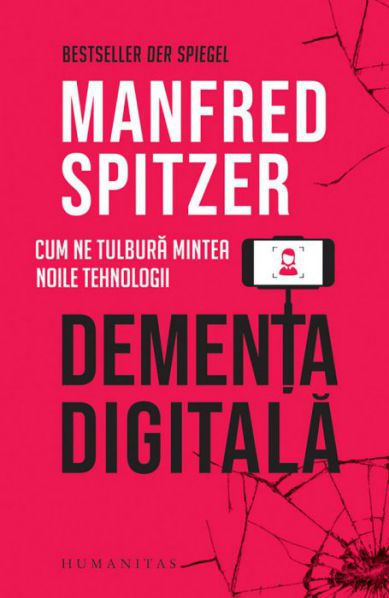 Demența digitală - Manfred Spitzer (CARTE)