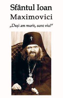 Sfântul Ioan Maximovici: Deși am murit sunt viu! - Natalia Lozan (CĂRTI)