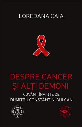 Despre cancer şi alţi demoni