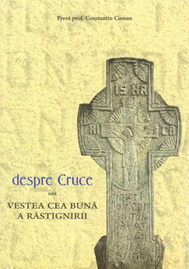 Despre Cruce, sau Vestea cea buna a Rastignirii