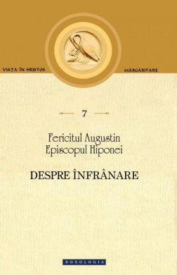 Despre înfrânare -  Fericitul Augustin (CARTE)