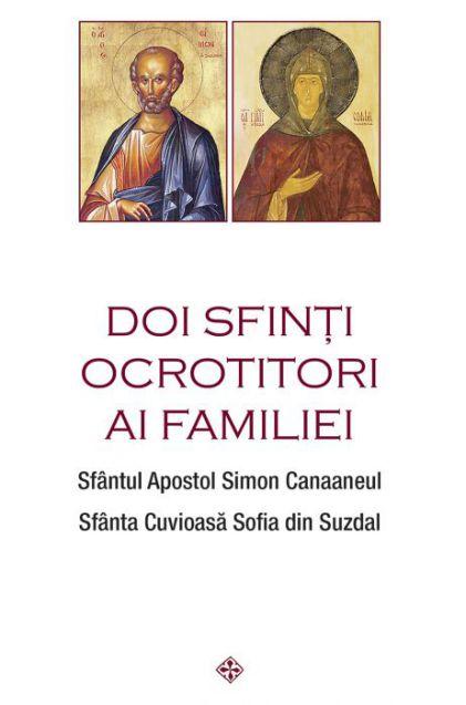 Doi sfinți ocrotitori ai familiei: Sfântul Simon Canaaneul, Sfânta Sofia din Suzdal