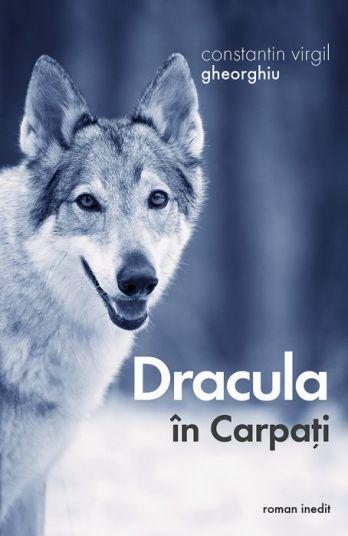 Dracula în Carpați - Constantin Virgil Gheorghiu (CARTE)