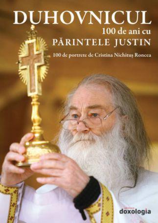 Duhovnicul. 100 de ani cu Părintele Justin