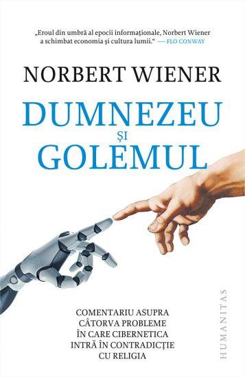Dumnezeu şi Golemul - Norbert Wiener (CARTE)