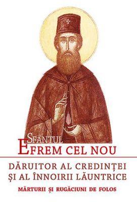 Sfântul Efrem cel Nou, dăruitor al credinței și al înnoirii lăuntrice