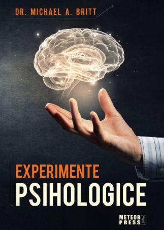 Experimente psihologice - Dr. Michael Britt (CARTE)