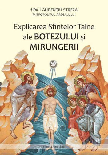 Explicarea Sfintelor Taine ale Botezului si Mirungerii