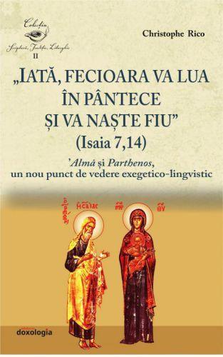 Iată, Fecioara va lua în pântece și va naște Fiu (Isaia 7, 14)