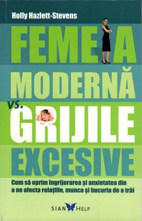 ¤ Femeia modernă vs. grijile excesive