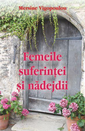 Femeile suferinţei şi nădejdii - Mersine Vigopoulou (CARTE)