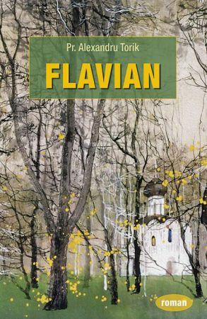 Flavian - Pr. Alexandru Torik (CARTE)