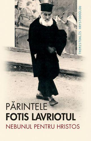Părintele Fotis Lavriotul, nebunul pentru Hristos - Hrystodoulou Themistoklis (CARTE)