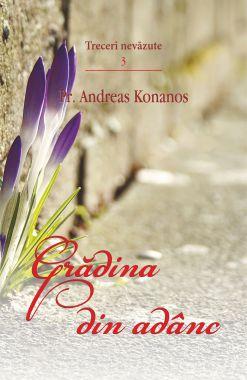 Grădina din adânc - Pr. Andreas Konanos (CARTE)