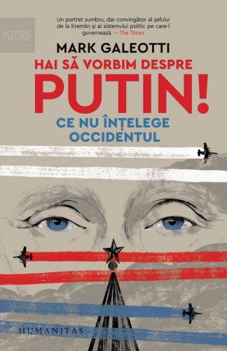 Hai sa vorbim despre Putin