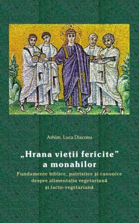 Hrana vieţii fericite a monahilor