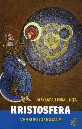 Hristosfera - Fratele Alexandru Mihail Nita (CARTE)