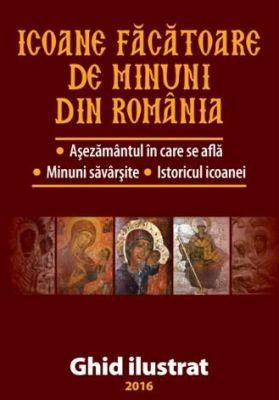 Icoane făcătoare de minuni din România - Ghid Ilustrat (CARTE)