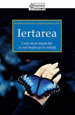 Iertarea - Marina Arhipova (CARTE)