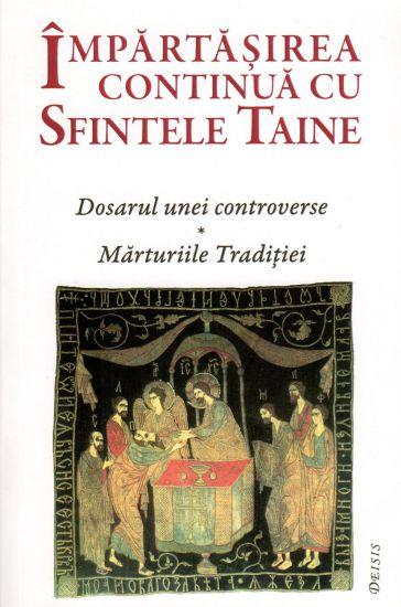 Impărtășirea continuă cu Sfintele Taine
