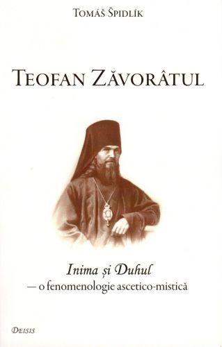 Inima şi Duhul în invăţătura Sfântului Teofan Zavorâtul