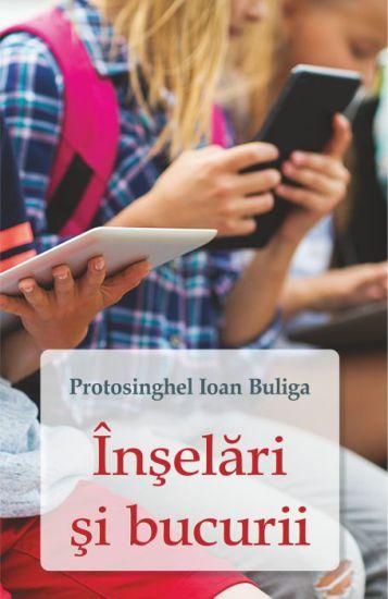 Înşelări şi bucurii - Ioan Buliga (CARTE)