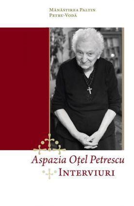 Aspazia Oţel Petrescu - Interviuri -   *** (CARTE)