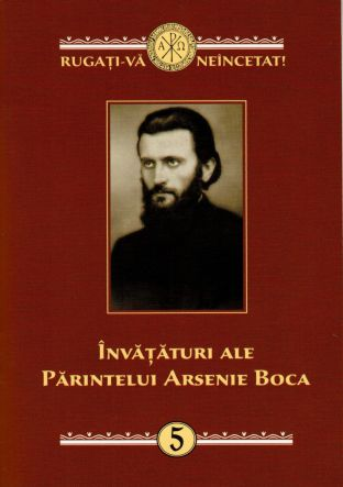 Învățături ale Părintelui Arsenie Boca - vol. 5