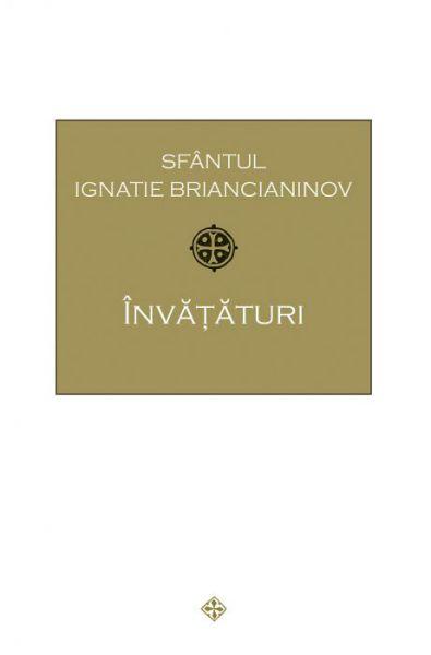 Învățături - Sfantul Ignatie Briancianinov (CARTE)